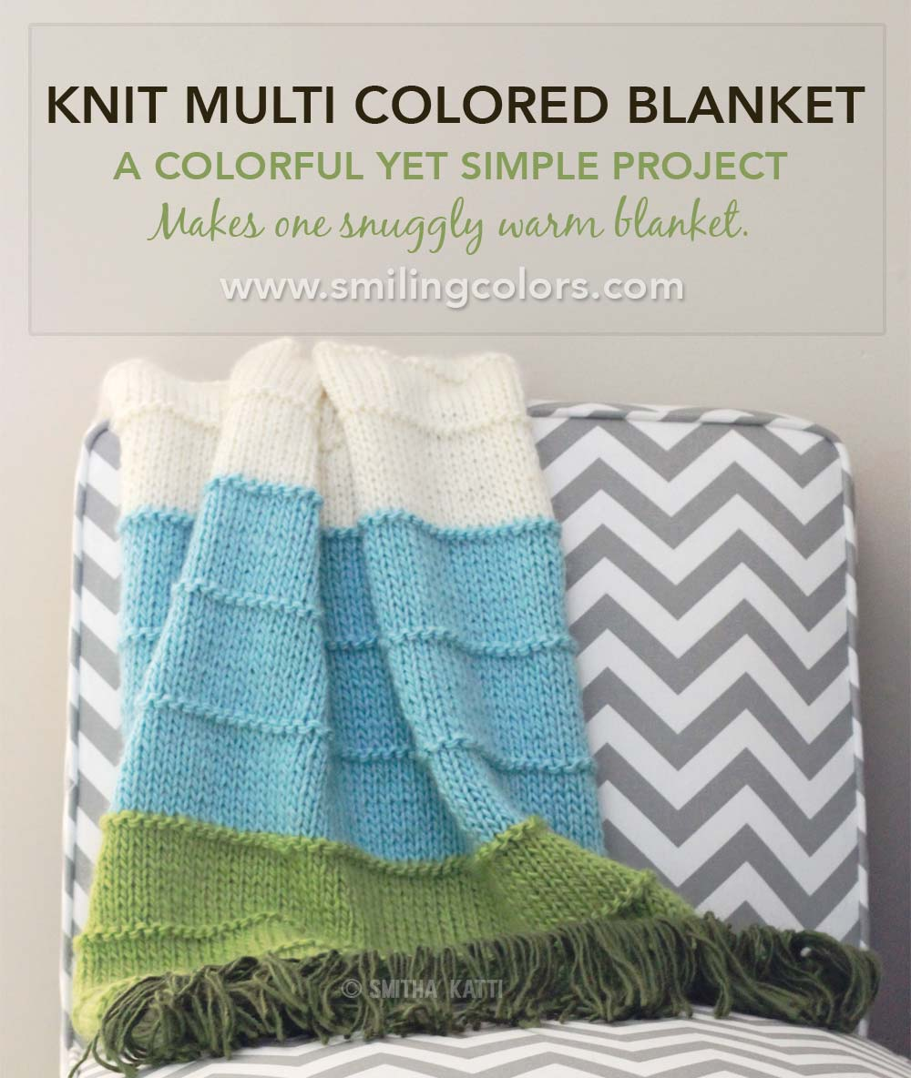 Knitting Pattern For Simple Blanket : Knit Multi Colored Blanket - Smitha Katti